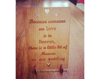 Because someone we love is in heaven there is a little bit of heaven at our wedding - Wedding Day Sign Memorial