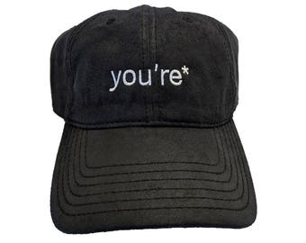 You're Embroidered Black Dad Hat