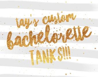 Tays bachelorette tanks