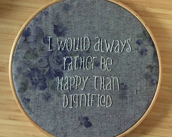 I would always rather be happy than dignified Jane Eyre quote hoop