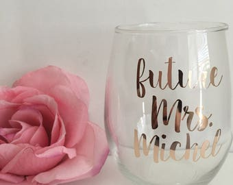 Future mrs wine glass- future mrs gift- engagement gift- rose gold wine glass- future mrs- bride wine glass- bride to be gift- personalized