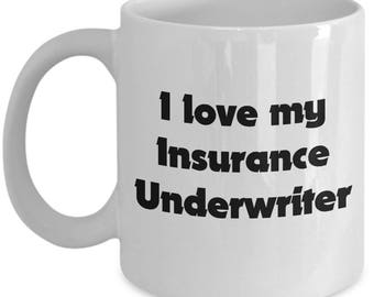 I love my Insurance Underwriter - Wife Husband Spouse - Gift Coffee Tea Mug