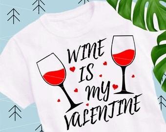 Wine is my Valentine svg Valentine Day svg wine svg love svg wine cut file kiss svg Valentine Shirt files for Cricut Silhouett Cameo lfvs