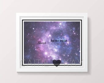 Shoot For the Moon - Quote - Downloadable Digital Art