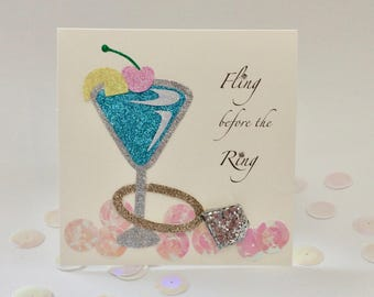 Bachelorette card, Fling before the ring Card, Hen Party Card, Martini Card, Diamond Ring Card