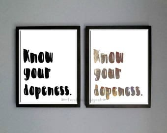 Know Your Dopeness ~ Motivational Print ~ Inspirational Art