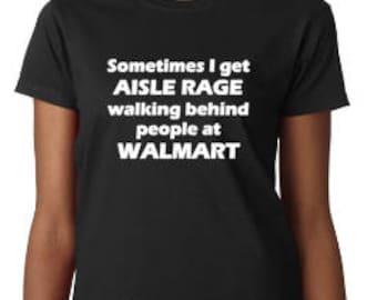 Aisle rage, Women's shirt, Comical Shirt, Shirt with saying, Gag Gift