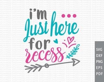 I'm just here for recess, svg instant download design, Gold arrows, eps, png, pdf Cut File, svg file,