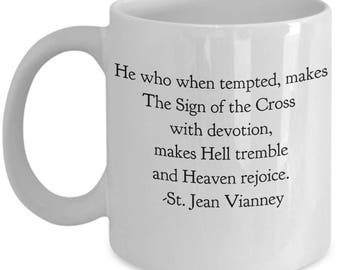 """Saint Quote Mug - St. Jean Vianney - """"He Who When Tempted Makes the Sign of the Cross with Devotion..."""" Ceramic Coffee Cup"""