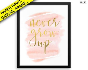 Never Grow Up Canvas Art Never Grow Up Printed Never Grow Up Girl Art Never Grow Up Girl Print Never Grow Up Framed Art Never Grow Up Wall