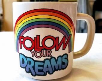 """Vintage Mug/ Coffee/Tea Cup """"Follow your Dreams"""""""