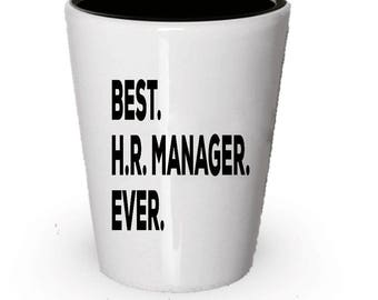 Best HR Manager Ever, HRManager Shot Glass,  HR Manager gift, Gift for HR Manager , Birthday Gift, Christmas Present