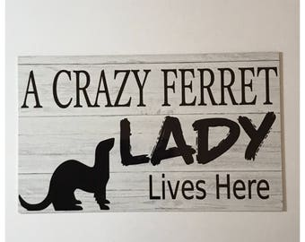 Razy Ferret Lady Lives Here Sign Wall Hanging or Plaque House Home Pet