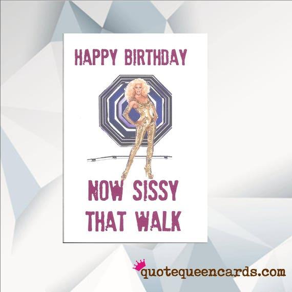 Happy Birthday NOW SISSY That WALK Rupaul Birthday Card Ru