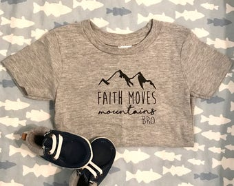 Faith moves mountains bro toddler tshirt, christian tees for kids, hipster christian tshirt