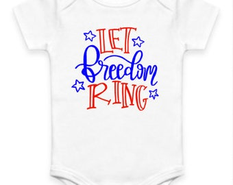 Let Freedom Ring Fourth of July Onesie