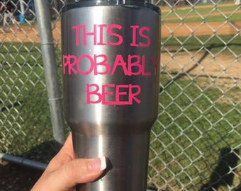 Beer Vinyl Decal - Yeti Cup Decal - Beer Yeti - Mom's Cup - Mommy's Sippy Cup