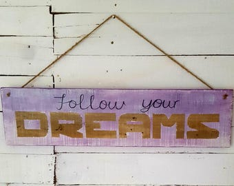 Wooden Follow your Dreams sign, pallet wood sign, home decor, wooden sign, dreams plaque, rustic sign, follow your dreams