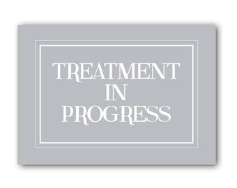 Treatment In Progress Sign, Treatment Sign Heath and Beauty Sign, Quiet Please Sign