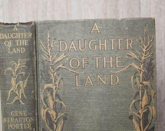 """Green Vintage Antique Old Book Decor Embossed Gold Gilt Decorative Distressed Tattered """"A Daughter Of The Land"""" Gene Stratton Porter"""