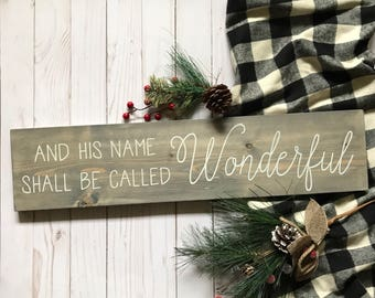 And His Name Shall Be Called Wonderful Sign, And His Name Shall Be Called Wonderful Wood Sign, Christmas Signs, Rustic Christmas Signs