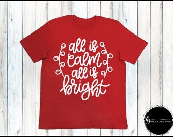 Christmas Shirt Women's Christmas Shirt Ladies Christmas Shirt  Women's Christmas Shirt All is Calm all is Bright Shirt Christmas Top