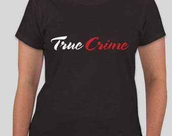 True Crime Women's Tshirt