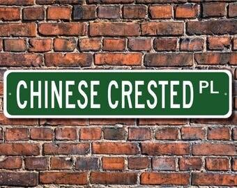 Chinese Crested, Chinese Crested Gift,Chinese Crested Sign, Custom Street Sign, Quality Metal Sign, Gift, Dog Owner Gift, Dog Lover
