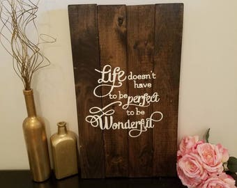 Life Doesn't Have to be Perfect to be Wonderful Wooden Sign Decor