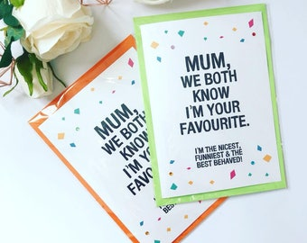 Mum, We Both Know I'm Your Favourite Card, Cards For Mum, Mother's Day Card, Mother's Day Gift