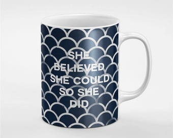 She Believed She Could So She Did Deep Blue Thoughts Coffee Tea Mug Gift For Him / Her / Friend / Coworker | MUG40