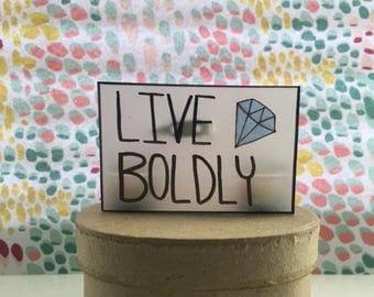 Live Boldy Motivational Pin
