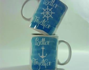Couples mug set, his and her mugs, Better together nautical beach mug, Gift for Bride, Beach Wedding Gift,
