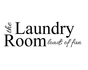 Laundry Room Loads of Fun Vinyl Wall Decal Custom Quote PGV-0041