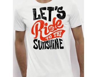T-shirt let's ride to the sunshine