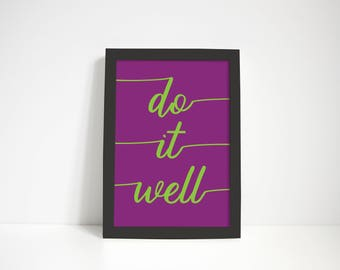 Do it Well - Downloadable printable A4 or A3 artwork. Instant Download