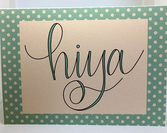 Hiya, Envelope Addressing, Modern Calligraphy, Greeting Card, Hello, Card, Blank Card, Calligraphy Card, Calligraphy, Stationery, Print