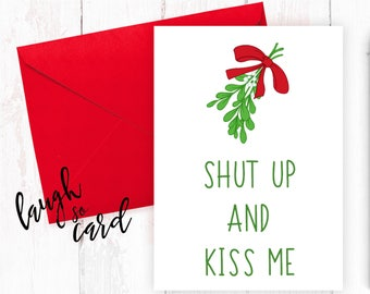 Funny Christmas Cards, Christmas Cards, Boyfriend Christmas Cards, Girlfriend Christmas Cards, Wife, Christmas Cards | Shut up kiss me