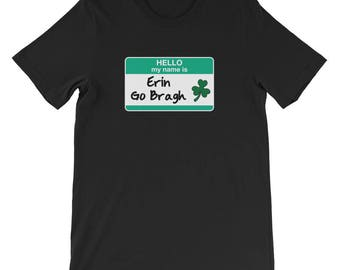 Erin Go Bragh St Patricks Day Unisex T-Shirt parade green leprechauns pub crawl shamrocks 4 leaf clovers irish ireland holiday blarney