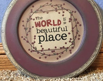 World is a beautiful place plate