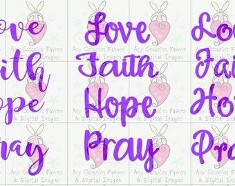 Love Faith Hope and Pray