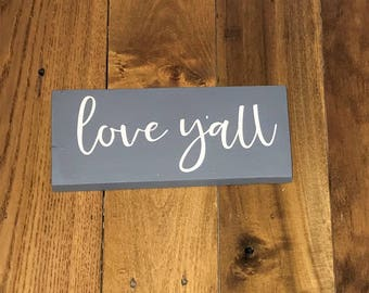 Love Y'all Wooden Sign, Love Y'all, Handmade Sign, Homemade Sign