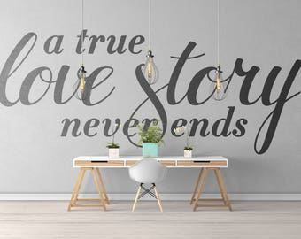 A true love story never ends, Vinyl Decal for walls or windows - Sticker collection for wall decor and home improvement, Endless love