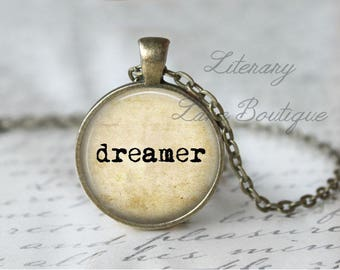 Dreamer, Typewriter Font Quote Necklace or Keyring, Keychain.