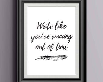 Hamilton Musical inspired - Aaron Burr Quote, Typography Print - Write like you're running out of time, Poster