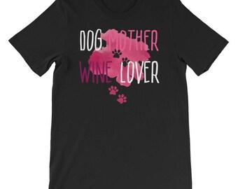 Dog mother wine lover - wine lover - dog mom - dog mom shirt - wine - dog lover - dog lover gift - dog - dog mother wine - dog af - i love
