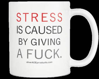 The Stressed Out Funny Quote Gift Coffee Mug, Makes A Great Gift For The Boss Lady Or Boss Man Stressed Is Caused By Giving A Fuck
