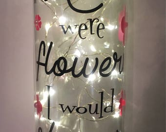 If mums were flowers I'd always pick you bottle lamp. Mother's Day gift