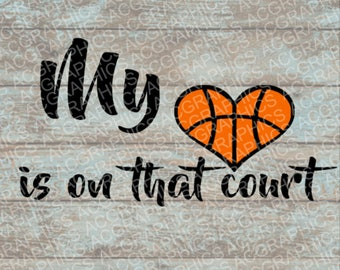 My Heart is On That Court Basketball SVG, DXF, JPEG, and Studio Downloads