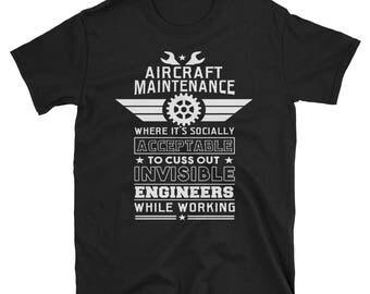 Aircraft Maintenance T shirt - Aircraft mechanic - Aircraft mechanic shirt - Mechanic shirt - Aircraft mechanic tshirt - Invisible Engineer